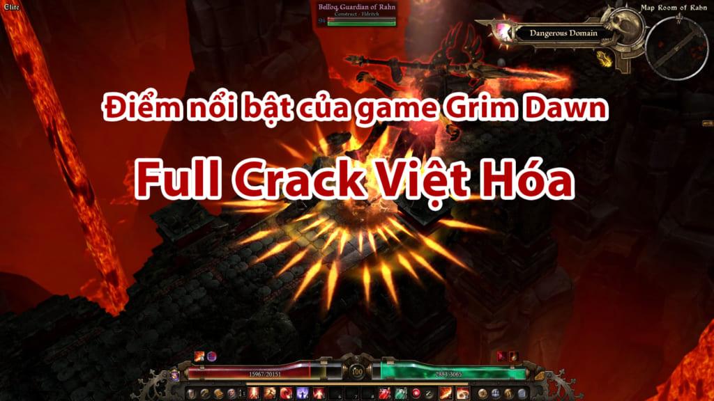 Điểm nổi bật của game Grim Dawn Full Crack Việt Hóa . Có nhiều tính năng nổi bật trong bản mới nhất này đảm bảo sẽ không làm bạn thất vọng .