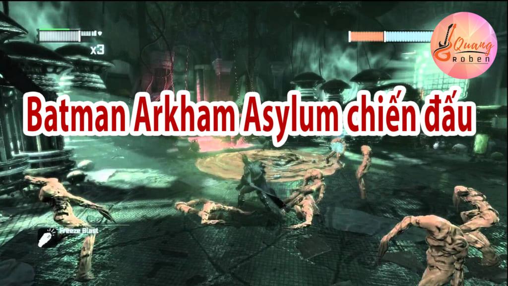 Batman Arkham Asylum chiến đấu với những trận giao chiến khá khốc liệt