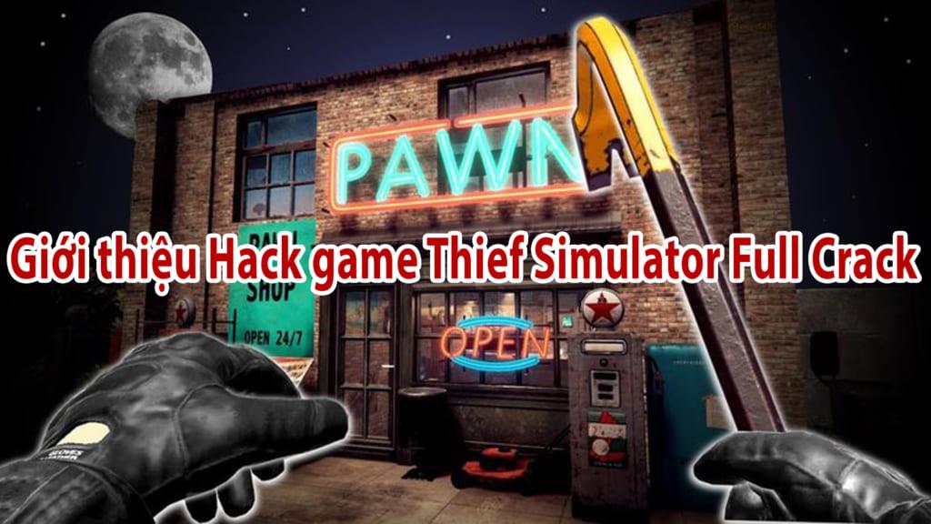 Giới thiệu Hack game Thief Simulator Full Crack PC Việt Hóa . game hành động nhập vai này có thể nói là hay nhất năm 2020 .  Với bản hack full crack này bạn hoàn toàn có thể làm chủ cuộc chơi và trở thành supper
