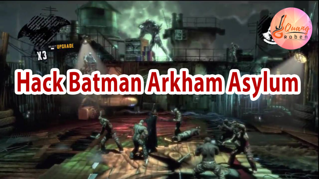 Hack Game Batman Arkham Asylum Việt Hóa Full Chức Năng .
