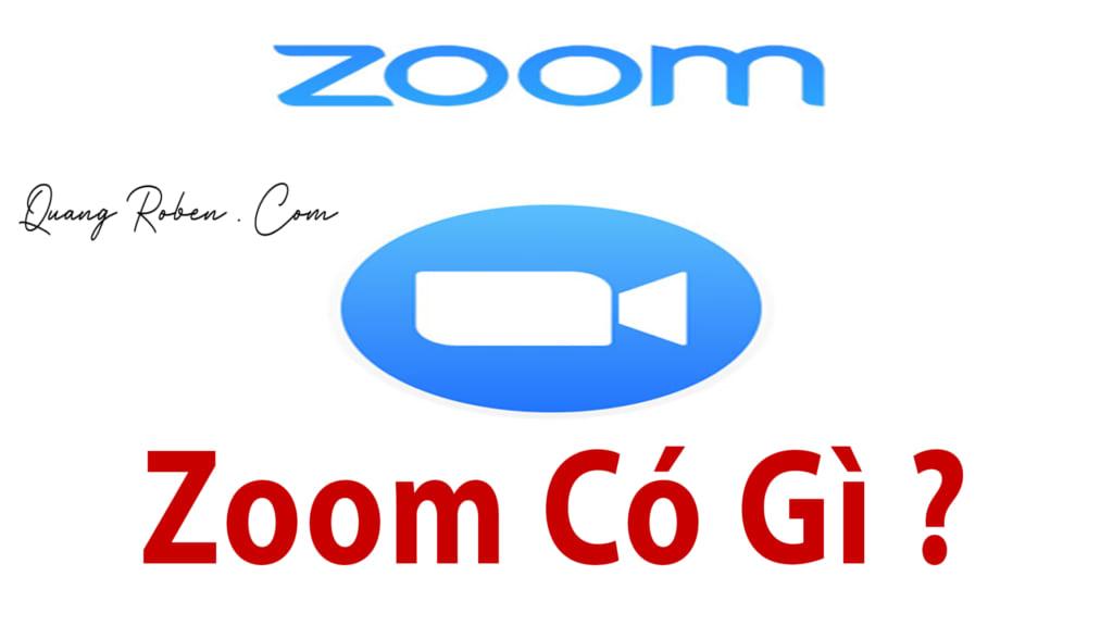 Zoom có gì hót mà nhiều người trông đợi . Zoom có rất nhiều tính năng vượt trội so với các phần mềm video trực tuyến khác .