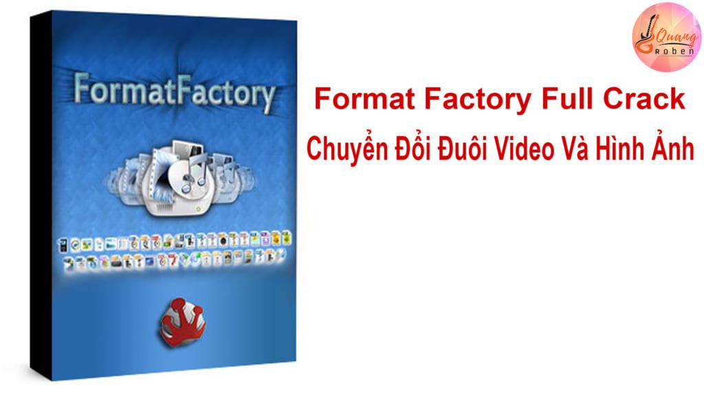 Nếu bạn đang gặp khó khăn trong việc chuyển đổi đuôi video, hình ảnh thì Format Factory  là một công cụ nổi tiếng bạn không thể bỏ qua . Với tốc độ chuyển đổi cực nhanh, bạn không phải mất thời gian . Hiện nay có nhiều công cụ chuyển đổi online nhưng chất lượng video, hình ảnh bạn xuất ra không được như mong muốn . Bạn sẽ bất ngờ với chức năng chỉnh sửa video và fix lỗi video, hình ảnh . Giảm dung lượng file đáng kể giúp bạn tiết kiệm ổ cứng của mình . Auto phù hợp với các sản phẩm từ điện thoại. Tích hợp tính năng để phù hợp với ihone, ipod của táo khuyết. Các code của nhà sản xuất đã làm Format Factory Full Crack đa dạng hóa chức năng giống như đúng tên gọi của nó . Đầu xuất ra đa dạng này bạn hoàn toàn có thể đưa các video có đuôi khác nhau vào các phần mềm chỉnh sửa video khác nhau . Bạn khỏi phải suy nghĩ kể cả những phần mềm edirt video kén đuôi nhất . Ở bài viết này Đội Ngũ Quang Roben sẽ phân tích cùng bạn về phần mềm này nhé