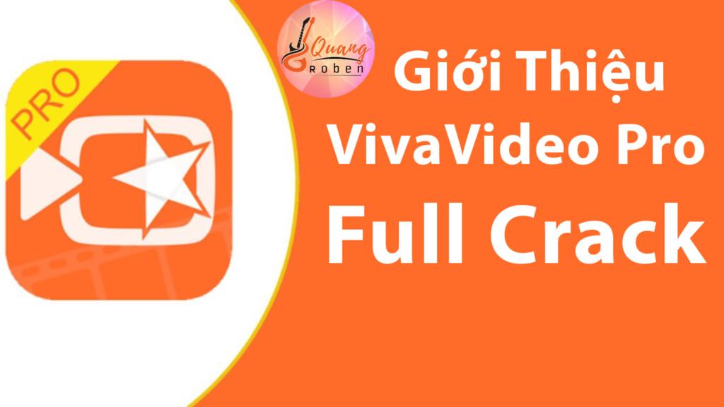 VivaVideo Pro Full Crack là một phần mềm hay anh em thường gọi là app . App chỉnh sửa, edirt video trên điện thoại chuyên nghiệp nhất thị trường . Ứng dụng VivaVideo Pro  Full Crack  làm slideshow tuyệt vời cho các anh em tặng người yêu hay kiếm tiền youtube này . Có hàng triệu người đang sử dụng VivaVideo Pro Full Crack hàng ngày, nó đã lan rộng ra toàn thế giới . Đã là bản crack thì như các bạn đã biết rồi, nó hoàn toàn miễn phí cho bạn . Bạn không phải trả dù chỉ là 1 nghìn với bản ở Quang Roben cung cấp cho bạn .